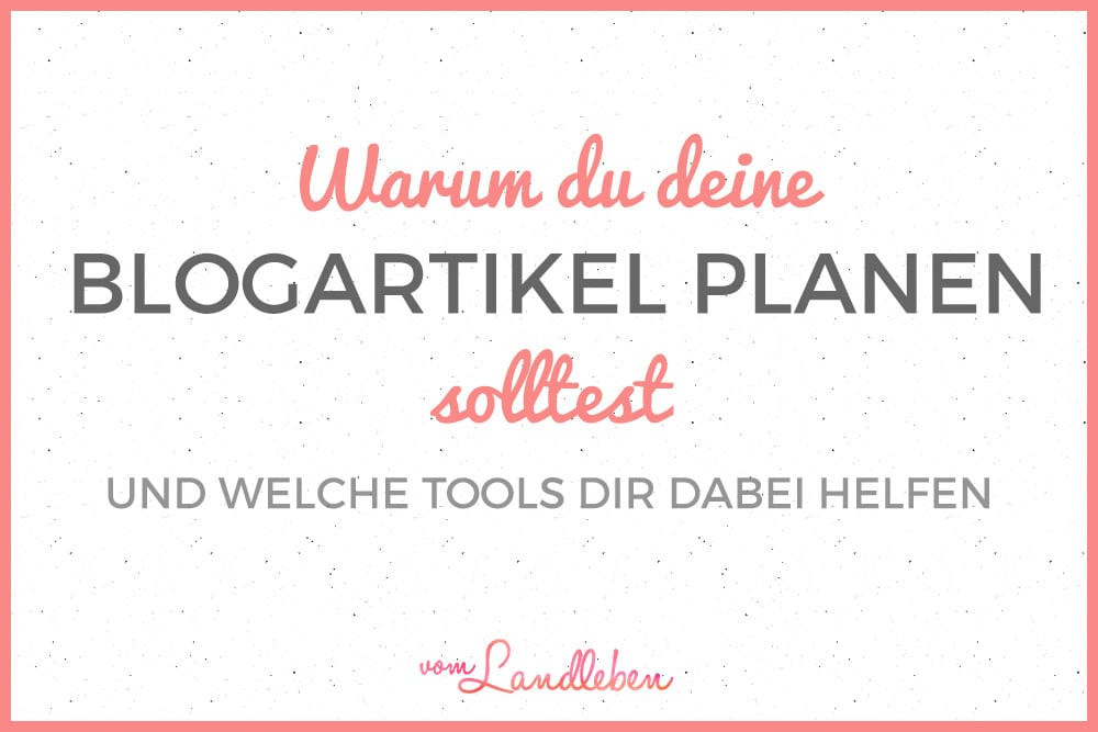 Blogartikel planen – hilfreiche Tools