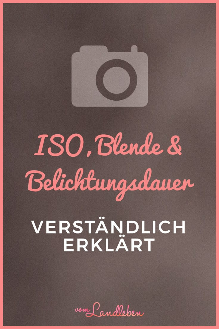 ISO, Blende und Belichtungsdauer verständlich erklärt – Fotogr