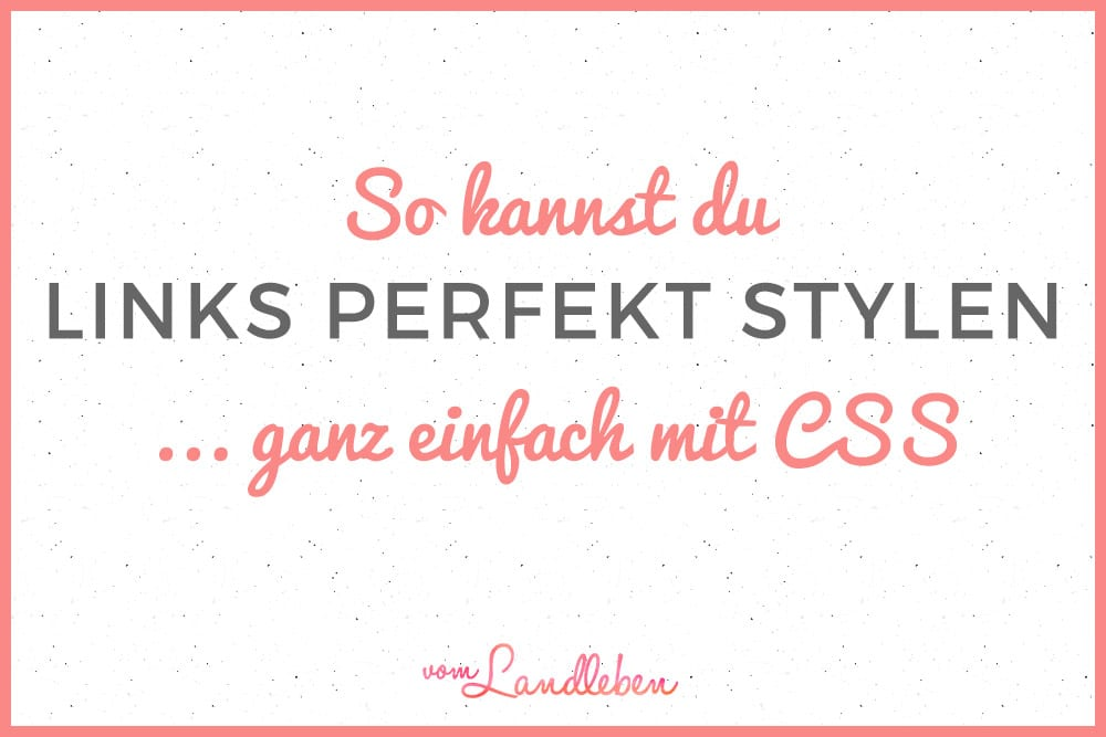 CSS-Tutorial: Links perfekt stylen