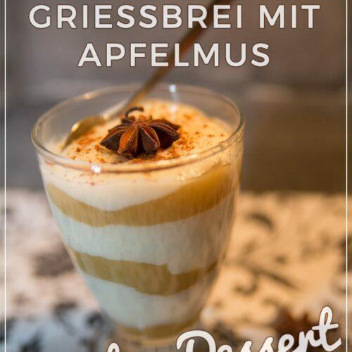 Winter-Dessert: geschichteter Grießbrei mit Apfelmus