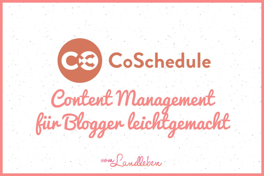 CoSchedule – Content Management für Blogger