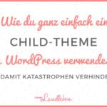 So verwendest du ein Child-Theme in WordPress