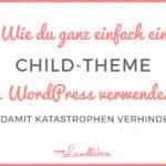 So verwendest du ein Child-Theme in WordPress
