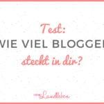 {Test} Wie viel Blogger steckt in dir?