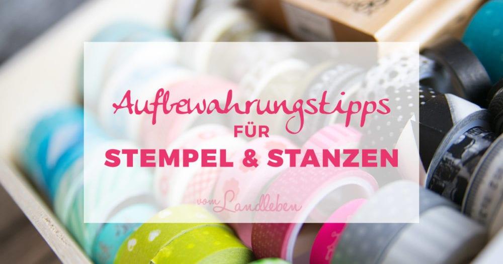 Aufbewahrung von Bastelmaterialien - Stempel und Stanzen