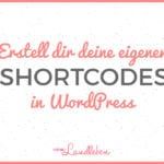 Eigene Shortcodes in WordPress
