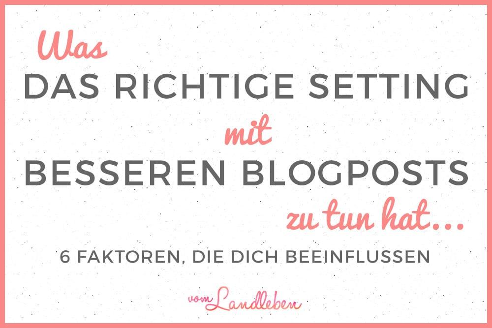 Was das richtige Setting mit besseren Blogposts zu tun hat