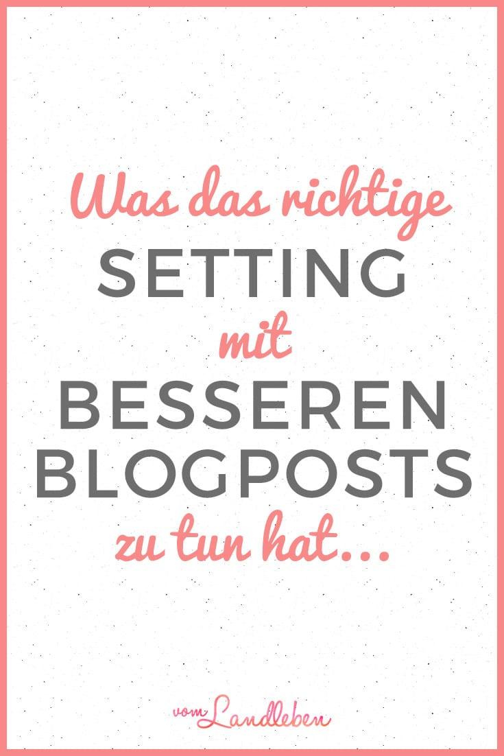 Das richtige Setting für bessere Blogposts