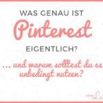 Was genau ist Pinterest? Und warum du es unbedingt nutzen solltest: