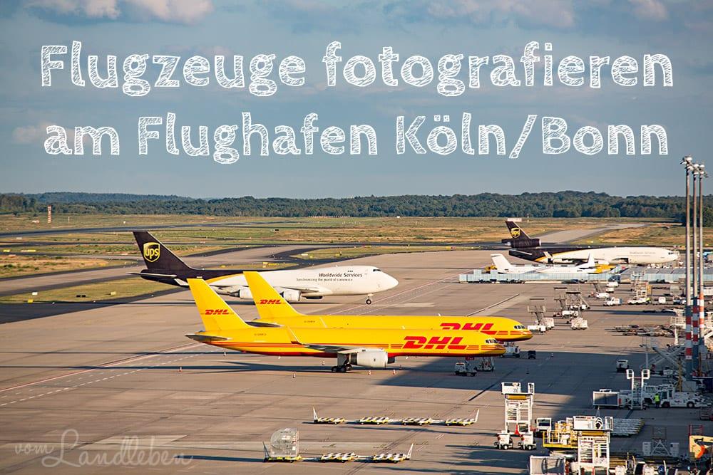 Flugzeuge fotografieren: spotten am Flughafen Köln/Bonn