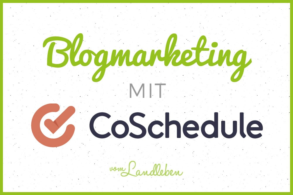 Blogmarketing mit CoSchedule