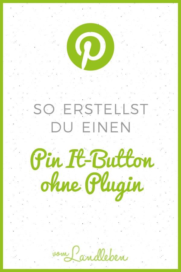 Anleitung: so kannst du einen Pin It-Button ohne Plugin nutzen