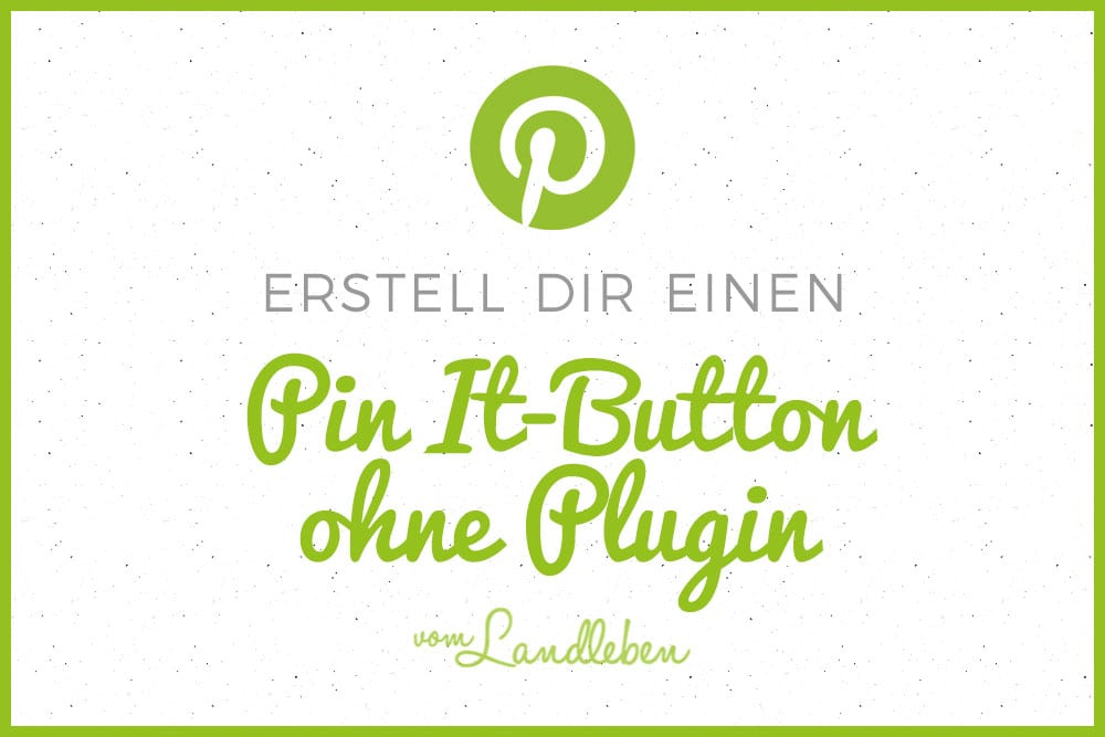 Pin It-Button ohne Plugin erstellen