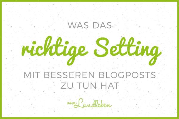 Das richtige Setting für bessere Blogartikel
