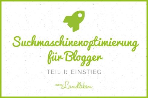 Suchmaschinenoptimierung (SEO) für Blogger - Einstieg