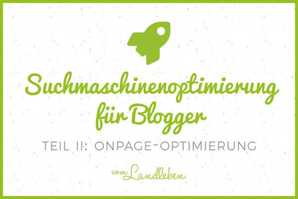 Suchmaschinenoptimierung (SEO) für Blogger - OnPage-Optimierung