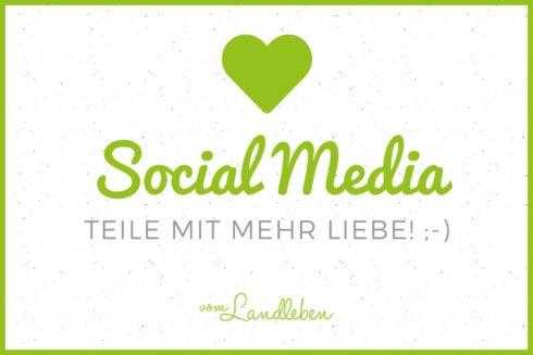 Social Media für Blogger - teile mit mehr Liebe
