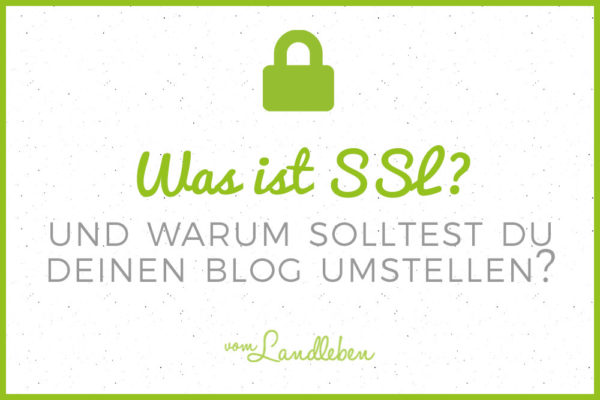 Was ist SSL und warum solltest du deinen Blog umstellen?