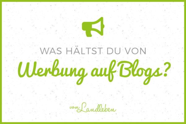 Was hältst du von Werbung auf Blogs?