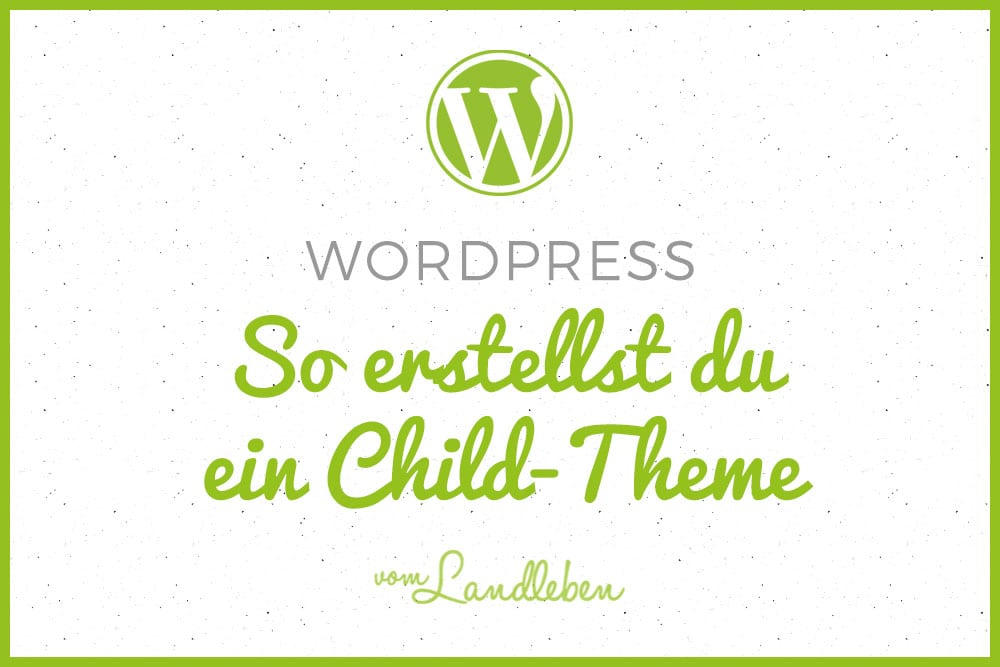 Child-Theme in WordPress erstellen