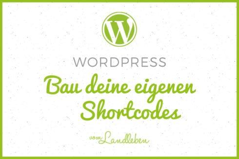 Eigene Shortcodes in WordPress