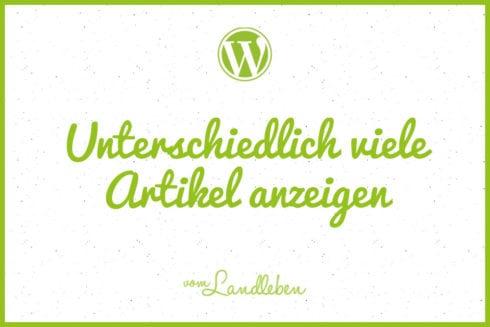 WordPress: unterschiedlich viele Artikel anzeigen