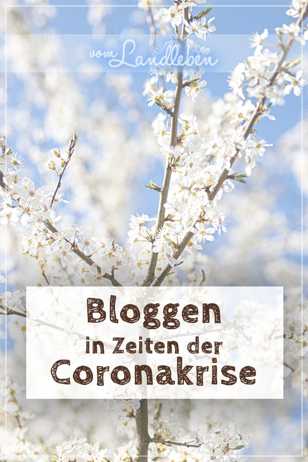 Bloggen in Zeiten der Coronakrise: wie geht man als Blogger mit dem Thema Corona um?