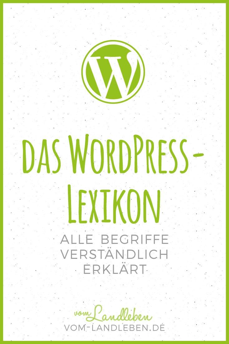 Das WordPress-Lexikon nicht nur für Einsteiger: eine kinderleicht erklärte Übersicht über die Begriffe in der WordPress-Welt